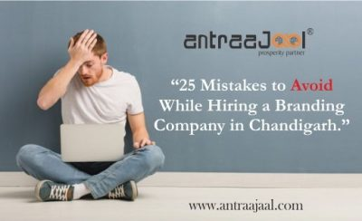 25 Mistakes to Avoid While Hiring a Branding Company in Chandigarh
