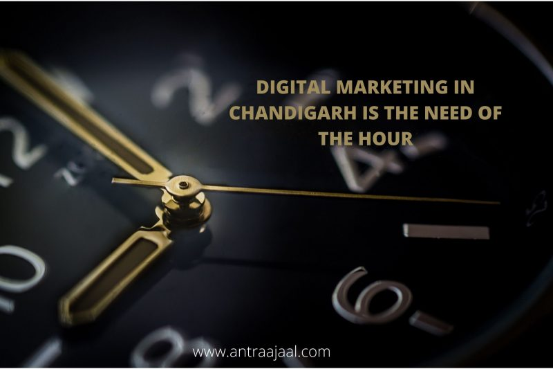 DIGITAL MARKETING IN CHANDIGARH IS THE NEED OF HOUR