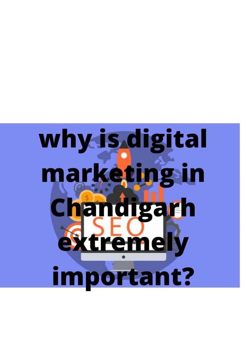 digital marketing in chandigarh extremely important